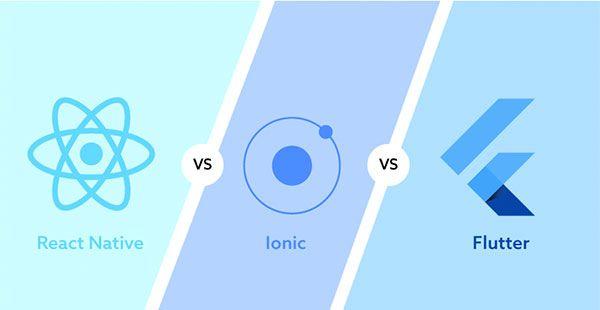 React Native, Ionic ve Flutter Karşılaştırması - Web Mobil Yazılım